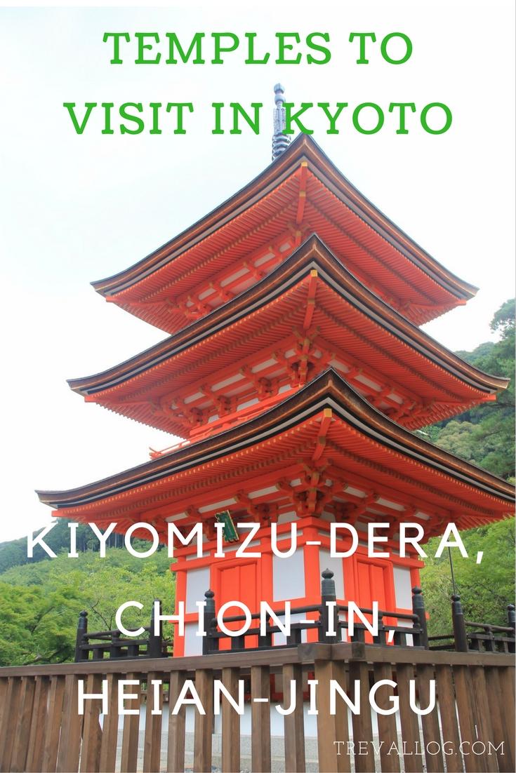 Temples to visit in Kyoto: Kiyomizu-dera, Chion-In, Heian-Jingu Shrine