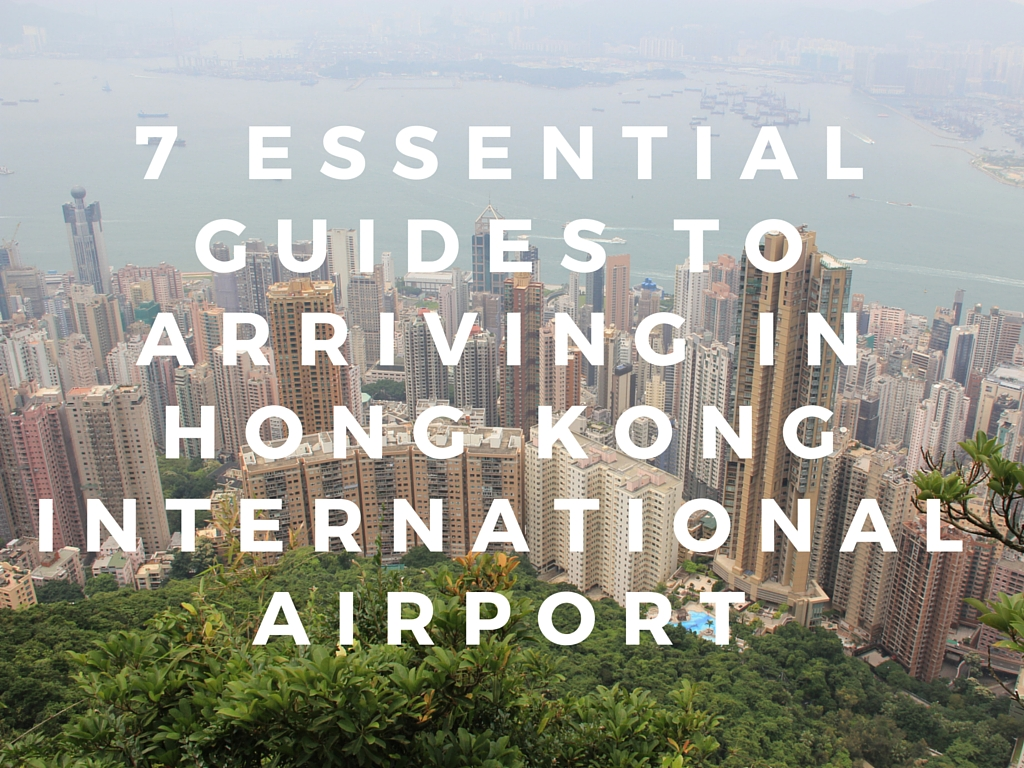 7 Essential Guides to Arriving in Hong Kong International Airport