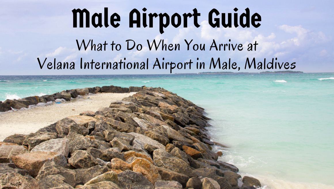 Male Airport Guide: What to Do When You Arrive at Velana International Airport in Male, Maldives