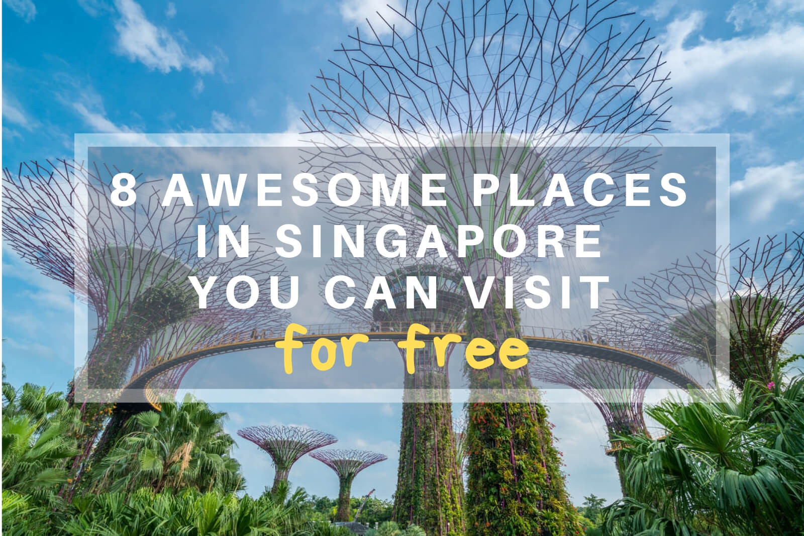 Awesome Places in Singapore You Can Visit for Free